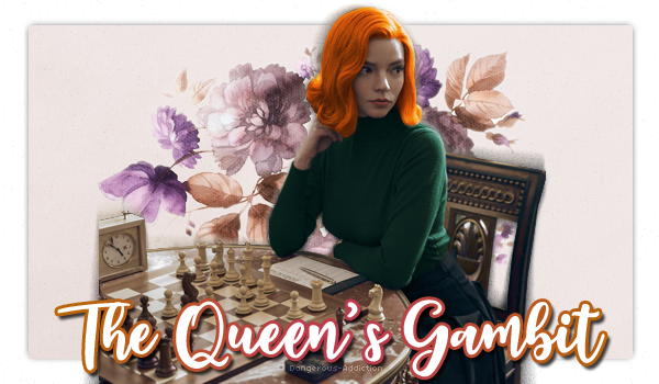 . The Queen's Gambit  .