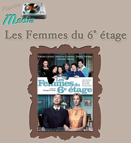 Pause Media 1 : Les femmes du 6° étage