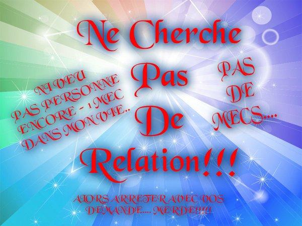 NE CHERCHE PAS DE RELATION
