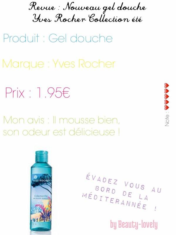 Revue Gel Douche Yves Rocher Été + Achats