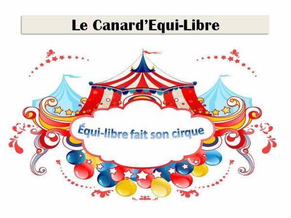 LE CANARD'EQUI-LIBRE SPECIAL CIRQUE