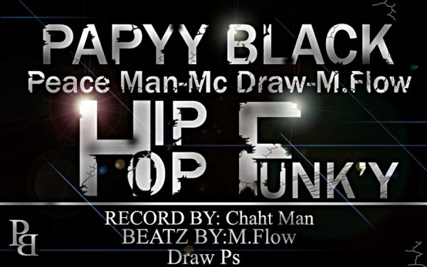 PAPYY BLACK  / PAPYY BLACK 'Mc Draw Peace Man M.Flow' (2011)
