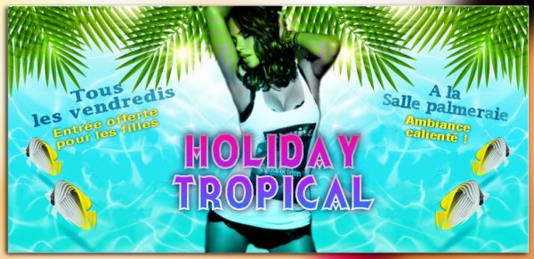 HOLIDAY TROPICAL !!!!