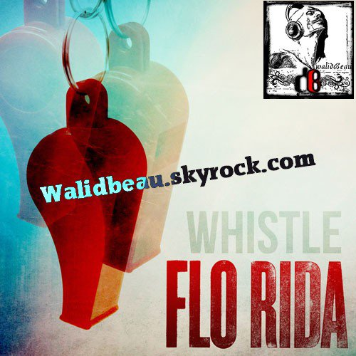 FloRida  / Whistle (US Version) (2012)