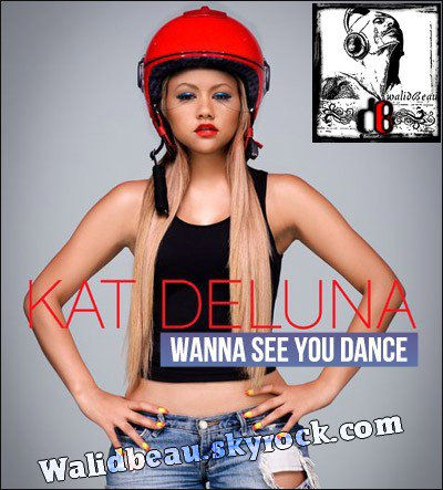 Kat DeLuna  / Wanna See You Dance (La La La) (2012)