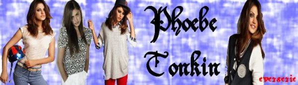 Montage: Phoebe Tonkin