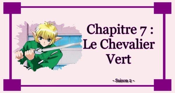 Chapitre 7 : Le chevalier vert