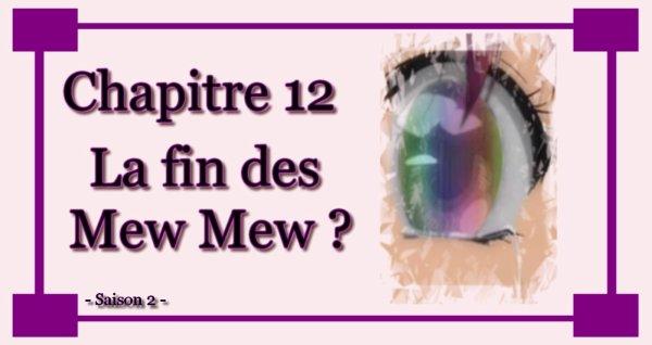 Chapitre 12 : La fin des mew mew ?