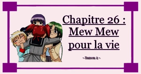 Chapitre 26 : Mew Mew Pour la Vie !