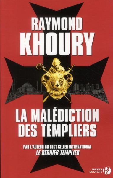 La malédiction des templiers / Raymond Khoury