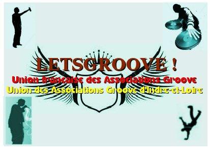 LET'S GROOVE ! UNION FRANCAISE DES ASSOCIATIONS GROOVE