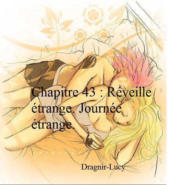Chapitre 43 : Réveille étrange. Journée étrange.