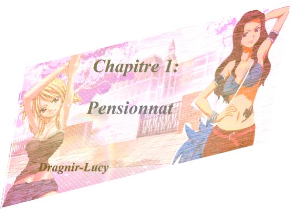 Chapitre 1: Pensionnat!