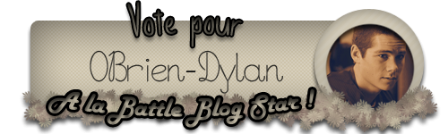 Je Soutiens 0Brien-Dylan a la blog star battle !