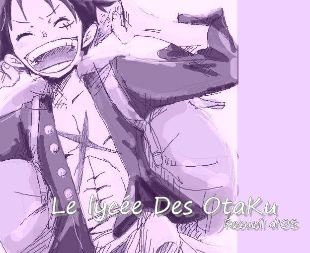 Le lycée des Otaku ~ Recueil d'OS.