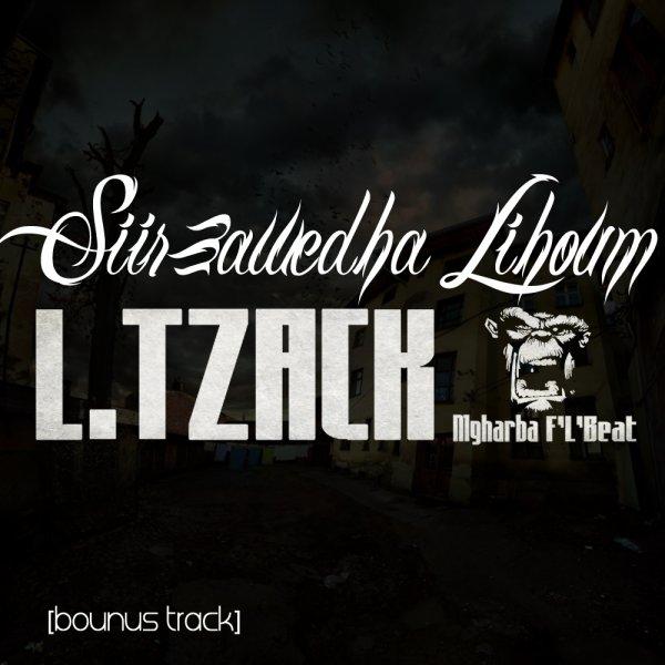 """L.TZACK """"bounus track' Sir 3awedha lihoum"""