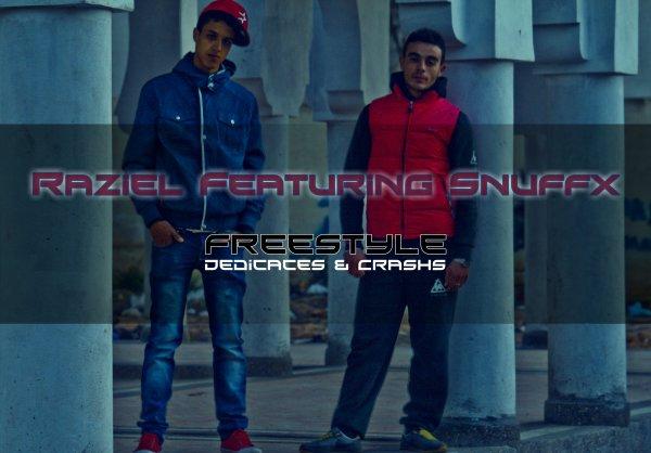 Raziel Ft Snuffx - Freestyle (Dedicaces & Crachs) (2012)