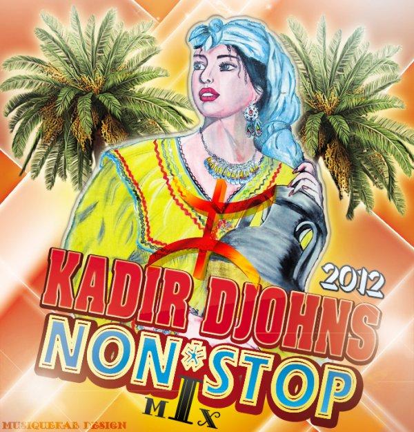 Non Stop Remix August 2012 / Kadir Djohns 2012 Oriental Sens  (2012)