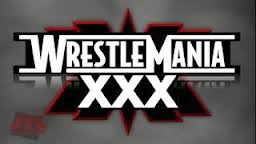 WWE WRESTLEMANIA XXX !!!