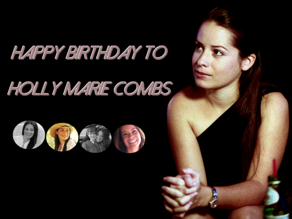 Joyeux Anniversaire Holly Marie Combs