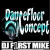 Dancefloor concept By Dj First Mike
