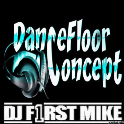 Dancefloor concept By Dj First Mike