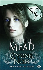 Cygne Noir Tome 2 ( Michelle Mead )