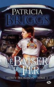 Le Baiser du Fer Tome 3 ( Patricia Briggs )