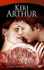 Le Baiser du Mal Tome 2 ( Keri Arthur )