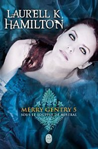 Sous le Souffle de Mistral Tome 5 ( Laurell K. Hamilton )