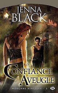Confiance Aveugle Tome 3 ( Jenna Black )