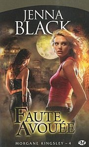 Faute Avouée Tome 4 ( Jenna Black )