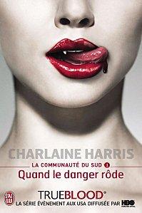 True Blood Tome 1 Quand le danger rôde ( Charlaine Harris )