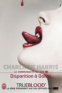 True Blood Tome 2 Disparition à Dallas ( Charlaine Harris )