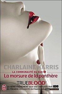 True Blood Tome 5 La morsure de la panthère ( Charlaine Harris )