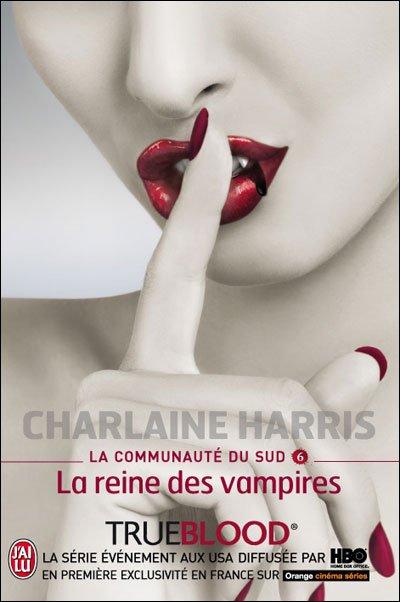 True Blood Tome 6 La reine des Vampires ( Charlaine Harris )