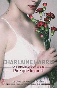 True Blood Tome 8 Pire que la Mort ( Charlaine Harris )
