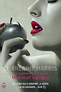 True Blood Tome 10 Une mort certaine ( Charlaine Harris )