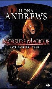 Morsure Magique Tome 1 ( Ilona Adrews )