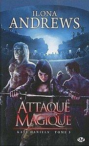 Attaque Magique Tome 3 ( Ilona Andrews )