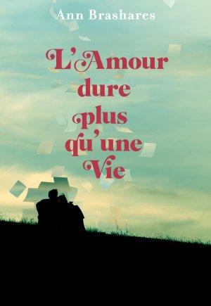 L'amour dure plus qu'une vie ( Ann Brashares )