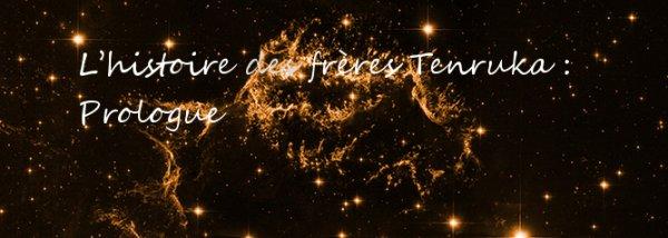 L'histoire des frères Tenruka : Prologue