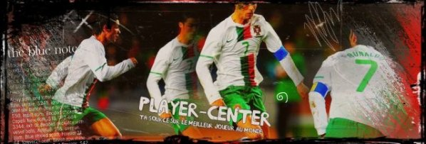 Player-Center ____________ ѕoυrce αвoυт crdsα© _____________ ♥ ARTICLE 01 ♥ ~source N1 Cristiαno Ronαldo