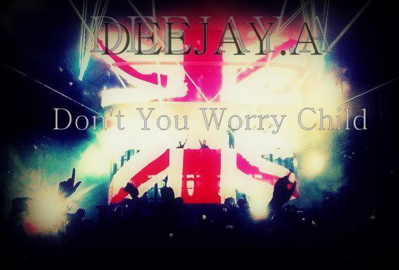 Don't You Worry Child (2013)