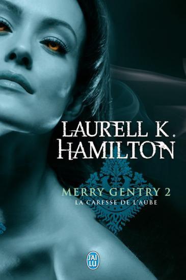 La Caresse de l'Aube - Laurell K. Hamilton