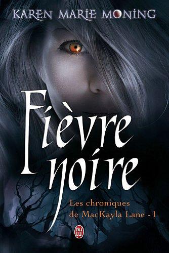 Fièvre Noire - Karen Marie Moning