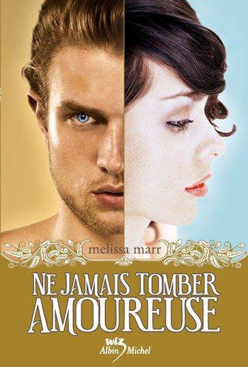 Ne jamais tomber Amoureuse-Melissa Marr