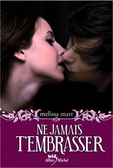 Ne Jamais t'embrasser-Melissa Marr