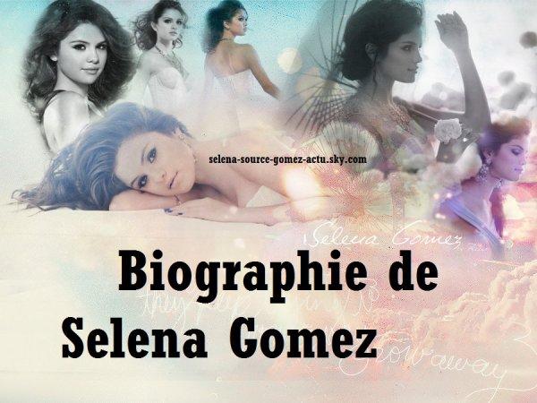 Biographie de Selena Gomez .