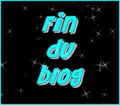 Fin du Blog